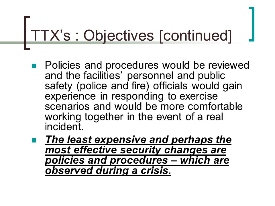 TTX's : Objectives [continued]